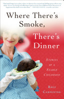 Where There's Smoke, There's Dinner Book