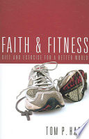 Faith and Fitness  : Diet and Exercise for a Better World