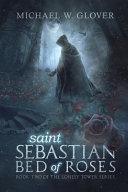 Saint Sebastian Bed Of Roses Book PDF