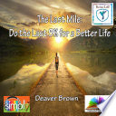 The Last Mile  Do the Last 5  for a Better Life