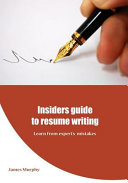 Insiders Guide to Resume Writing