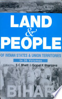 Land and people of Indian states and union territories : (in 36 volumes). 5. Bihar