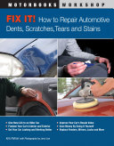 Fix It  How to Repair Automotive Dents  Scratches  Tears and Stains