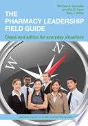 The Pharmacy Leadership Field Guide