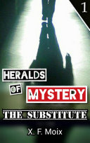 Heralds of Mystery. The Substitute. Pdf/ePub eBook