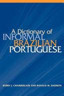 A Dictionary of Informal Brazilian Portuguese