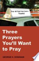 Three Prayers You ll Want to Pray Book