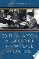 Edith Wharton  Willa Cather  and the Place of Culture