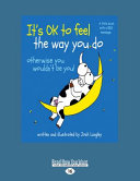 It s OK to Feel the Way You Do