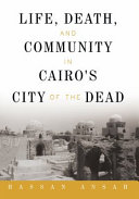 Life, Death, and Community in Cairo's City of the Dead