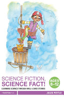 Science Fiction, Science Fact! Ages 8-12 [Pdf/ePub] eBook