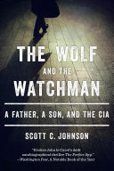 The Wolf and the Watchman: A Father, a Son, and the CIA Pdf/ePub eBook