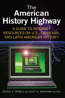 The American History Highway: A Guide to Internet Resources on U.S., Canadian, and Latin American History Pdf/ePub eBook