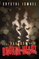 The Product of a Broken Heart Pdf/ePub eBook