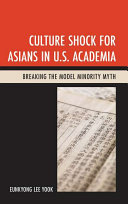 Culture shock for Asians in U.S. academia: breaking the model minority myth