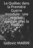 Pdf Le Québec dans la Première Guerre mondiale : une relation spéciale avec la France Telecharger