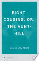 Eight Cousins, or, The Aunt-hill Read Online