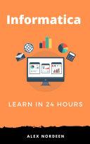 Learn Informatica in 24 Hours