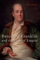 Benjamin Franklin and the Ends of Empire Book