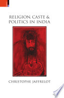 Religion  Caste  and Politics in India