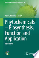 Phytochemicals     Biosynthesis  Function and Application Book