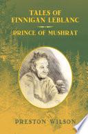 Tales of Finnigan LeBlanc  Prince of Mushrat Book
