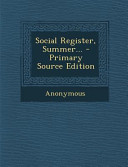 Social Register  Summer      Primary Source Edition