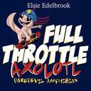 Full Throttle Axolotl