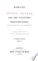 Memoirs of Prince Rupert and the Cavaliers  Including Their Private Correspondence  Now First Publ  from the Original Manuscripts Book PDF