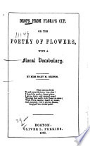 Drops from Flora's Cup, Or, The Poetry of Flowers