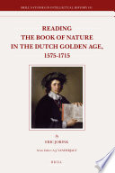 Reading the Book of Nature in the Dutch Golden Age  1575 1715