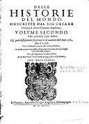 Delle historie del mondo ... ne'quali diffusamente si narrano le cose avuenute dall'Anno 1570. fino al 1596. Con un discorso intorno allo scrivere Historie. Nuovamente stampate