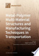 Metal Polymer Multi Material Structures and Manufacturing Techniques in Transportation