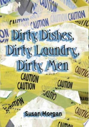 Download Dirty Dishes, Dirty Laundry, Dirty Men PDF