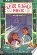 Love Sugar Magic  A Mixture of Mischief Book