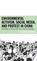 Environmental Activism  Social Media  and Protest in China