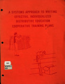 A Systems Approach to Writing Effective  Individualized Distributive Education Cooperative Training Plans Book