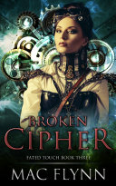 Broken Cipher (Fated Touch Book 3) Pdf