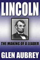 Lincoln  The Making of a Leader