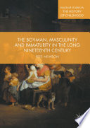 The Boy Man Masculinity And Immaturity In The Long Nineteenth Century