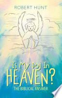 Is My Dog in Heaven?
