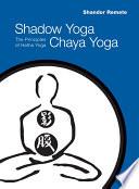 Shadow Yoga  Chaya Yoga Book