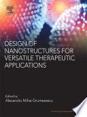 """Design of Nanostructures for Versatile Therapeutic Applications"" by Alexandru Mihai Grumezescu"