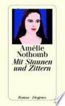 Mit Staunen und Zittern  : Roman