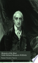 Memoirs of the Most Noble Richard Marquess Wellesley