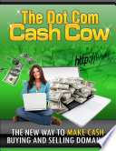 The Dot Com Cash Cow