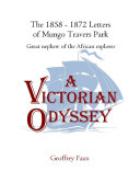 A Victorian Odyssey: The 1858 Ð 1872 Letters of Mungo Travers Park