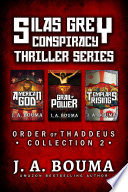 Silas Grey Religious Conspiracy Archaeological Thriller Collection: American God, Grail of Power, Templars Rising