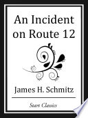 An Incident on Route 12 Online Book
