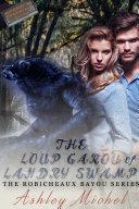 Robicheaux Bayou  The Loup Garou of Landry Swamp